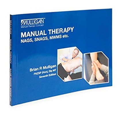 Manual Therapy: NAGS, SNAGS, MWMS etc. – 7th Edition